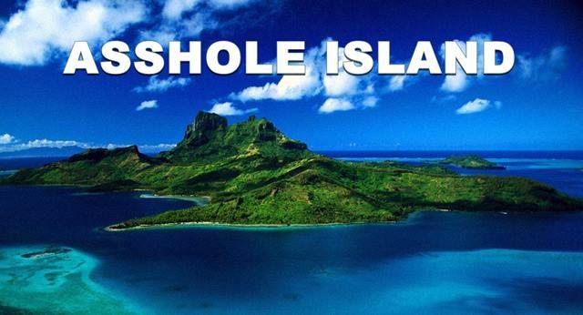 asshole island insel für arschlöcher verbrecher straftäter tierquäler und asoziale gesellschaftsunfähige