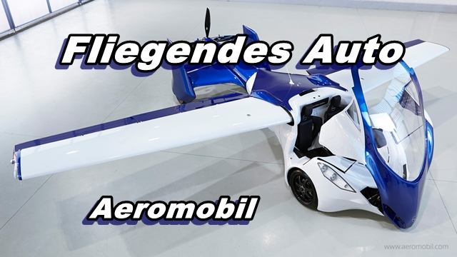 Fliegendes Auto Aeromobil 3.0 Prototyp – The flying Car