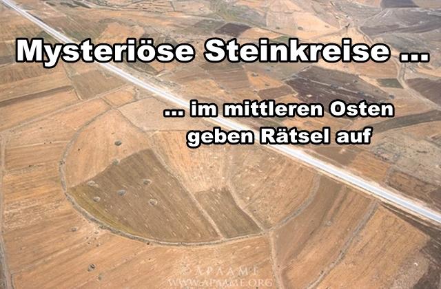 Mysteriöse Steinkreise im mittleren Osten – The giant stone circles