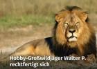 Cecil Hobby-Großwildjäger Walter P rechtfertigt sich