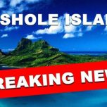 Breaking News: Insel für Arschlöcher wird Realität
